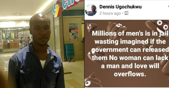 """If Govt Can Release Millions Of Men Wasting In Jail No Woman Can Lack A Man"" – Nigerian Man Rambles On About His Experience In SA Prison"