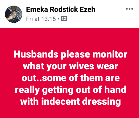 """Concerned Nigerian Man Urges Husbands To Monitor What Their Wives Wear, Says """"some Of Them Are Getting Out Of Hand With Indecent Dressing"""""""