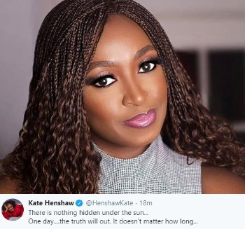There Is Nothing Hidden Under The Sun, One Day The Truth Will Out – Kate Henshaw